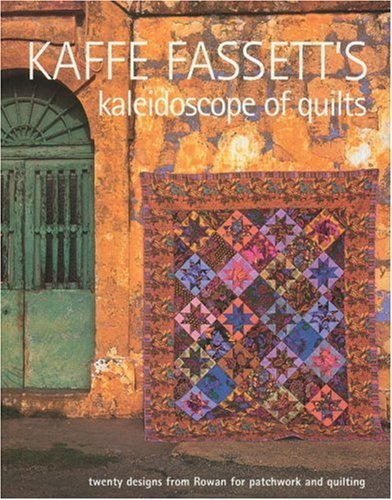 Kaffe Fassett\'s Kaleidoscope of Quilts